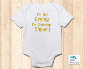 Baby Grow - I'm Not Crying I'm Ordering Dinner!