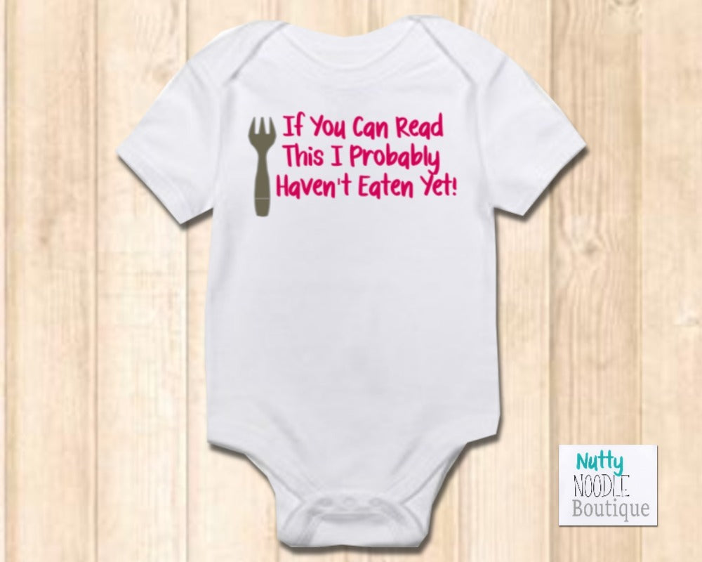 Baby Grow - If You Can Read This I Probably Haven't Eaten Yet!