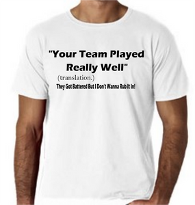 Men's T-Shirt - So British - Your Team Played Really Well (translation.)...