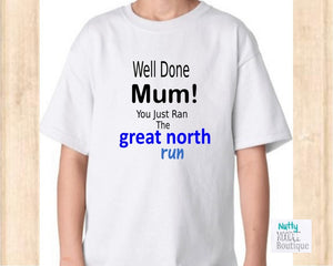 Youth T-Shirt -  Well Done Mum! You Just Ran The (choice of Marathon)