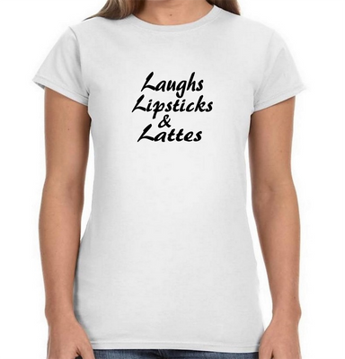 Women's T-Shirt - Laughs Lipsticks & Lattes