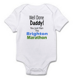 Baby Grow -  Well Done Daddy! You Just Ran The (your choice of Marathon/Running Event)