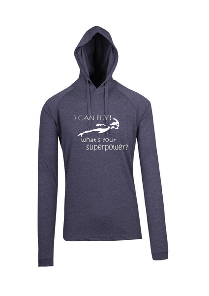 "Long Sleeve Hooded Top  - "" I can fly what's your superpower"""