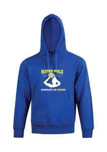 Water Polo  - Dominate Hoodie