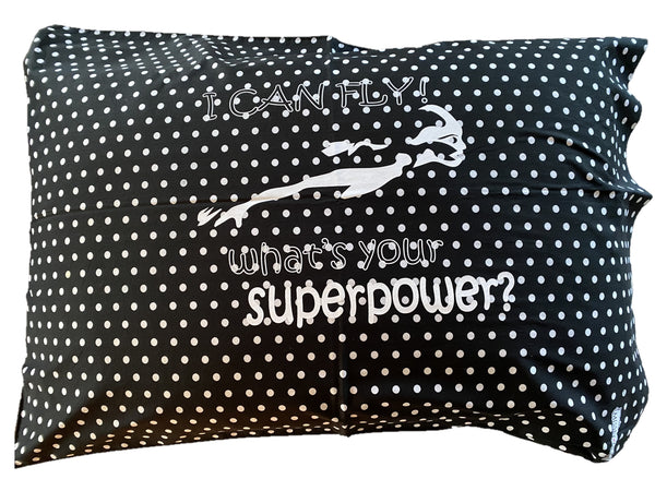 "Pillowcase -""I Can Fly"" Black & White Spot"
