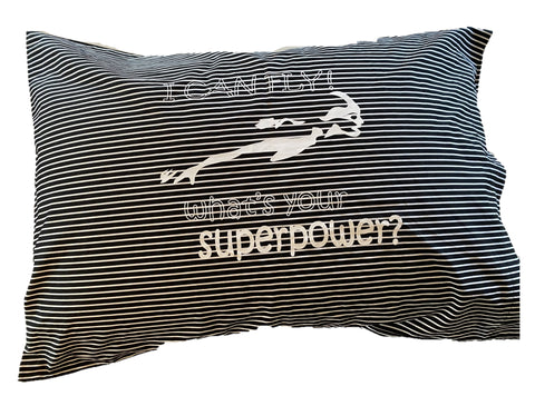 "Pillowcase -""I Can Fly"" Black & White Stripe"