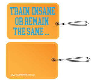 Bag Tag - Train Insane - NEW!