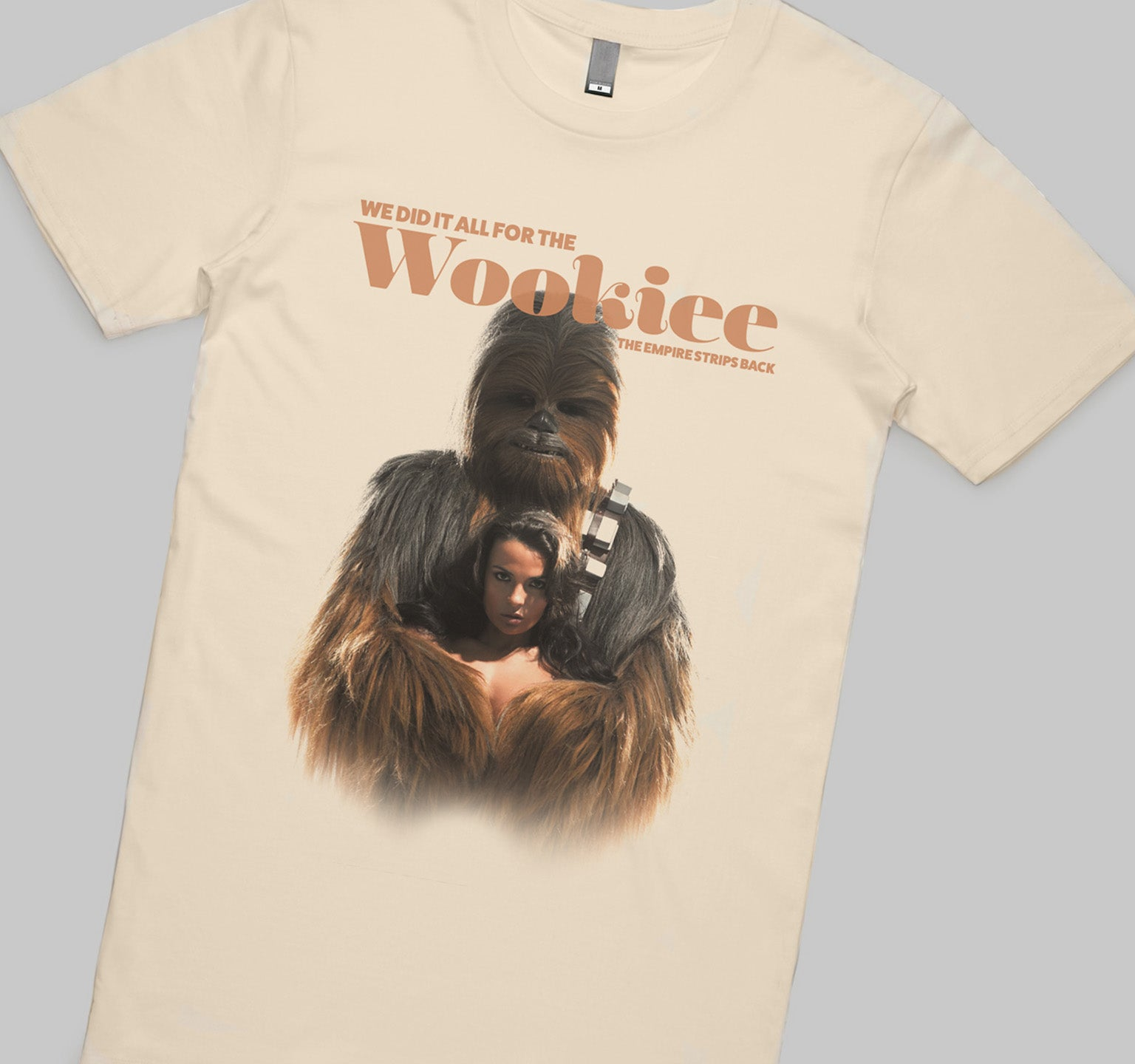 Empire Strips Back -  We did it all for the Wookiee T-Shirt