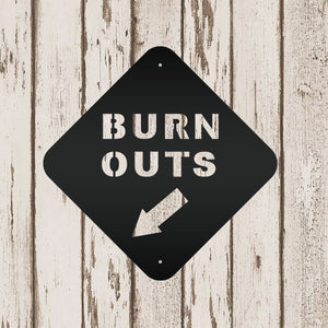 Burn Outs Road Metal Sign - Speed Fabrication