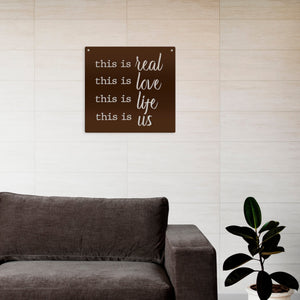 This Is Real This Is Love This Is Life This is Us Home Decor Metal Sign - Speed Fabrication