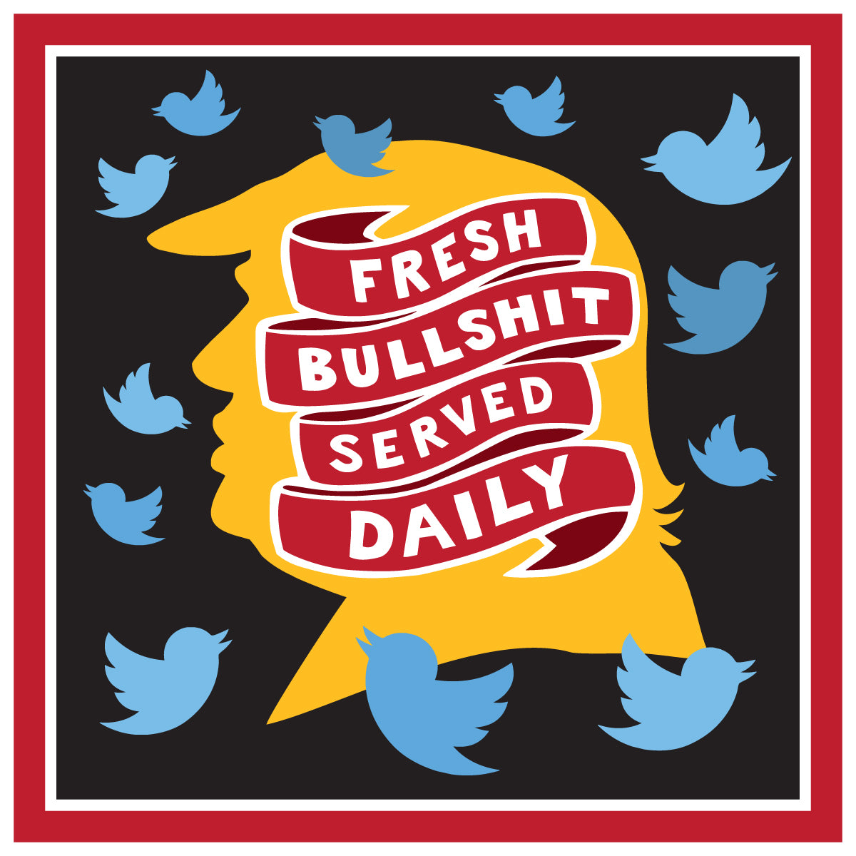 Fresh Bullshit served daily - sticker