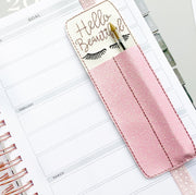 Hello Beautiful Planner Pen Holder Bookmark Felties