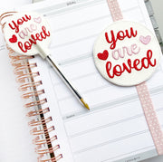 You are Loved Pen Topper Felties