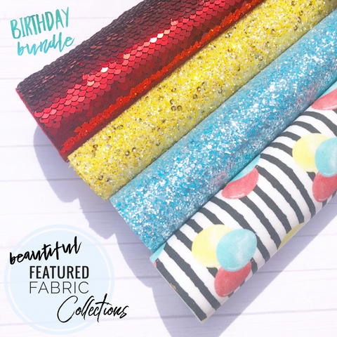 The Birthday Bundle- Beautiful Featured Fabric