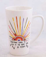 Everything Comes To You At The Right Time Latte Mug