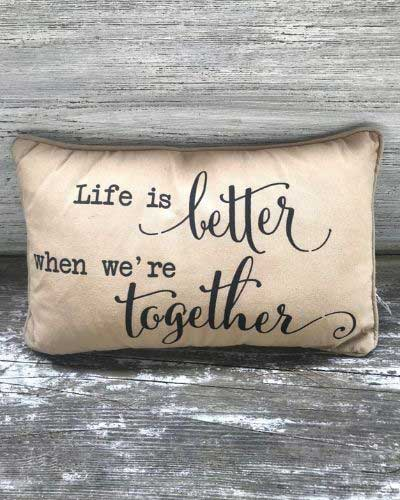 Life is Better When We're Together Pillow - Wild Magnolia