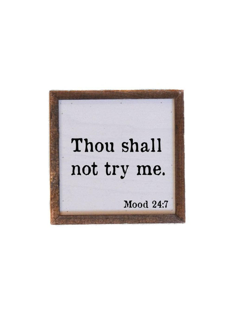 Thou Shall Not Try Me Sign