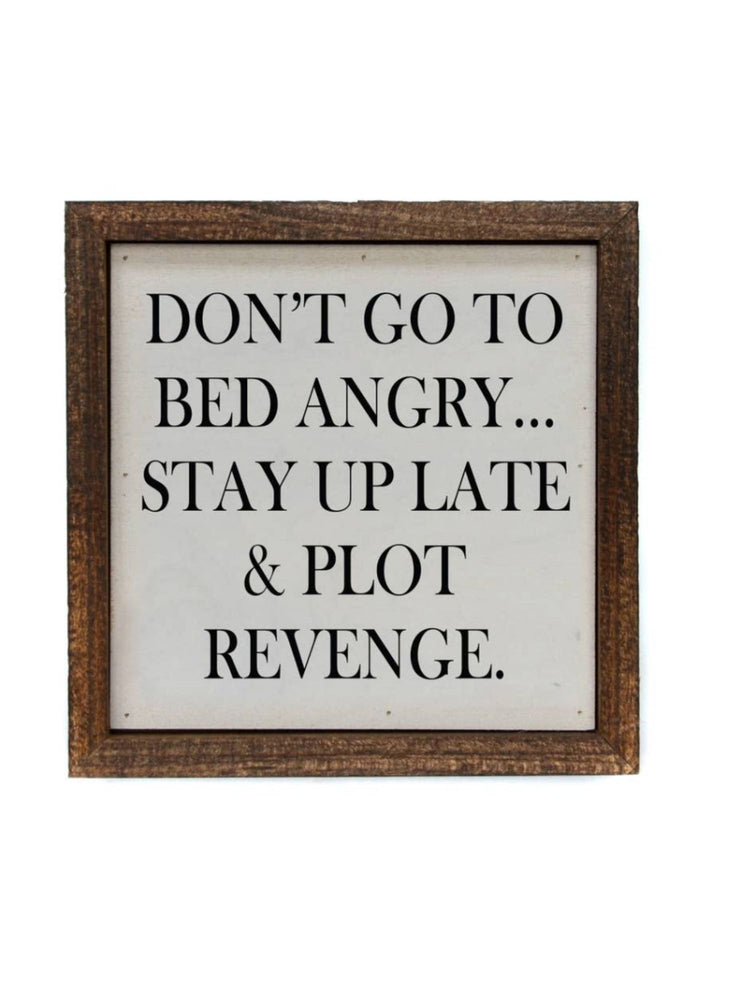 Don't go to Bed Angry Sign