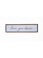Love You More Reclaimed Wood Sign