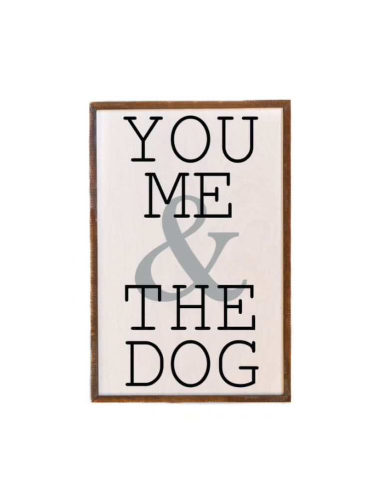 You Me & The Dog Reclaimed Wood Sign