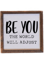 Be You, The World Will Adjust Sign - Wild Magnolia