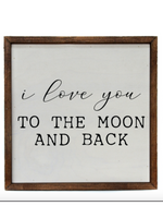 I Love You To The Moon Sign - Wild Magnolia