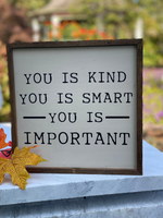 You is Kind, Smart, and Important Sign