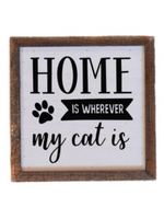 Home is Wherever My Cat Is sign