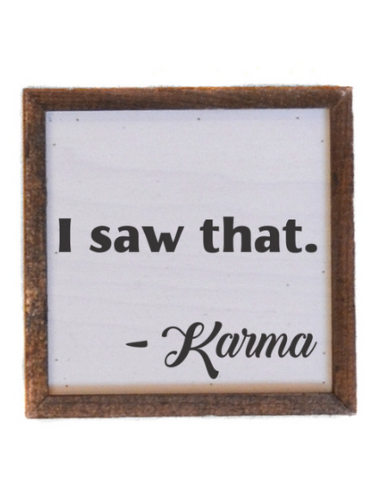 Karma Wooden Sign