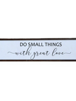Do Small Things Wall Sign