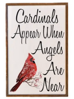 Cardinals Appear When Angels Are Near Wall Sign