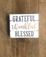 Grateful, Thankful, Blessed Sign - Wild Magnolia