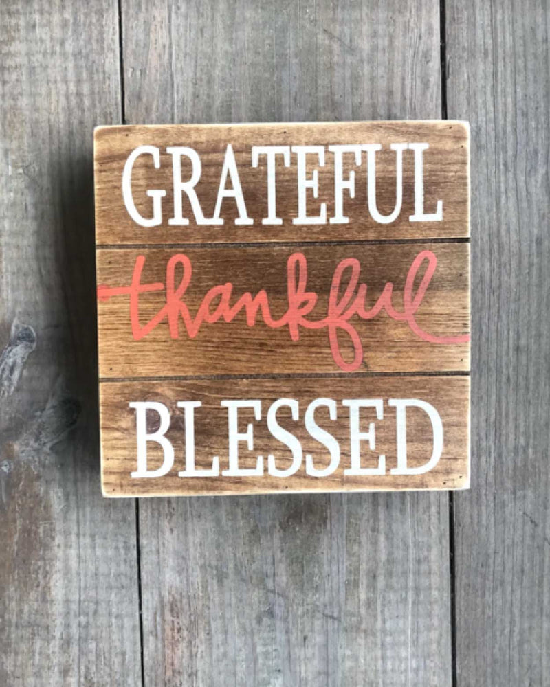 Grateful, Thankful, Blessed Sign