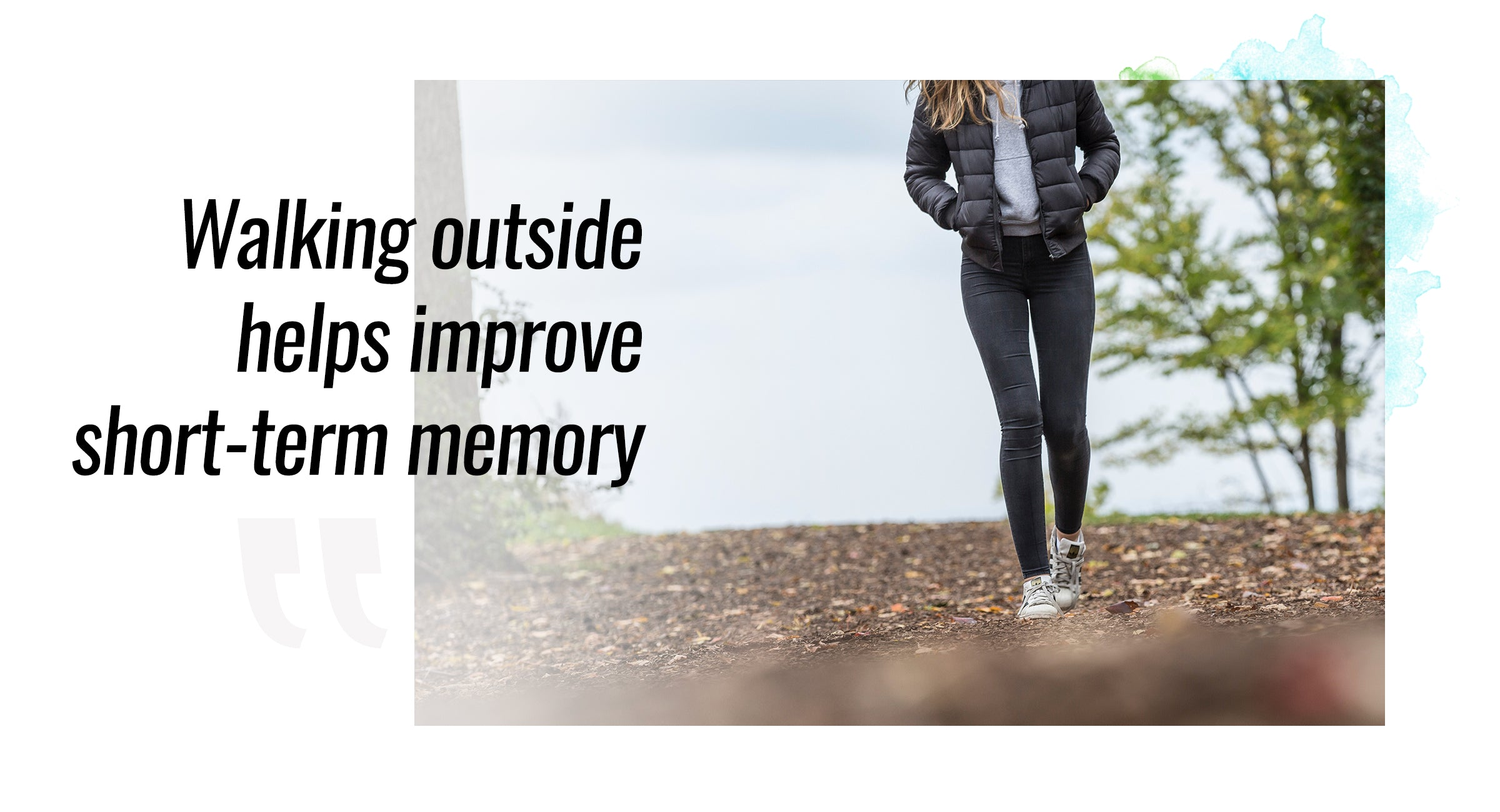Walking outside helps improve short-term memory