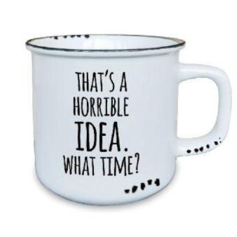 Horrible Idea  - Ceramic Mug - Flamingo Boutique