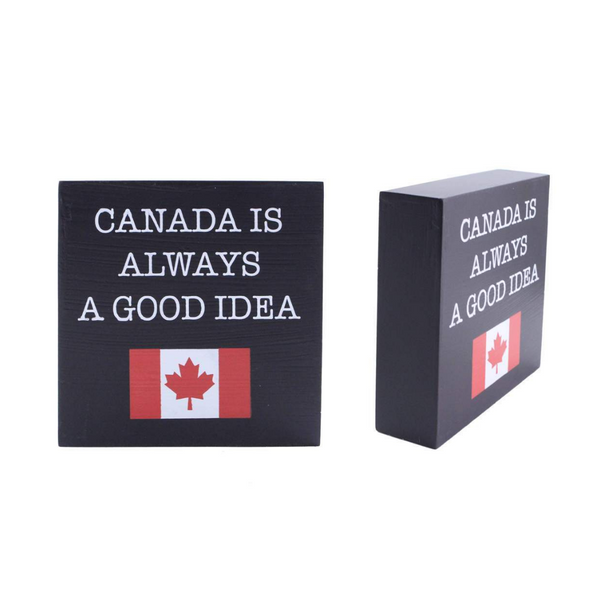 Canada Is Always A Good Idea Sign - Flamingo Boutique