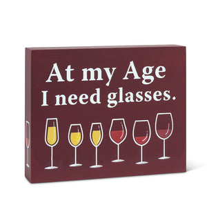 At My Age I Need Glasses Block Sign - Flamingo Boutique