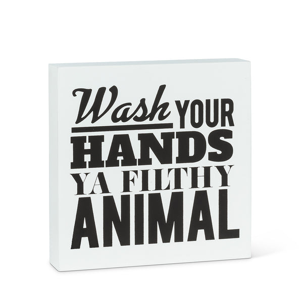 Wash Your Hands, You Filthy Animal Block Sign - Flamingo Boutique