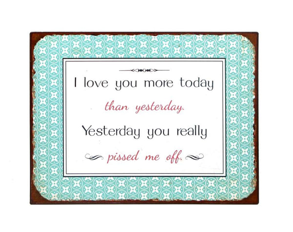 I Love You More Today Than Yesterday Sign - Flamingo Boutique