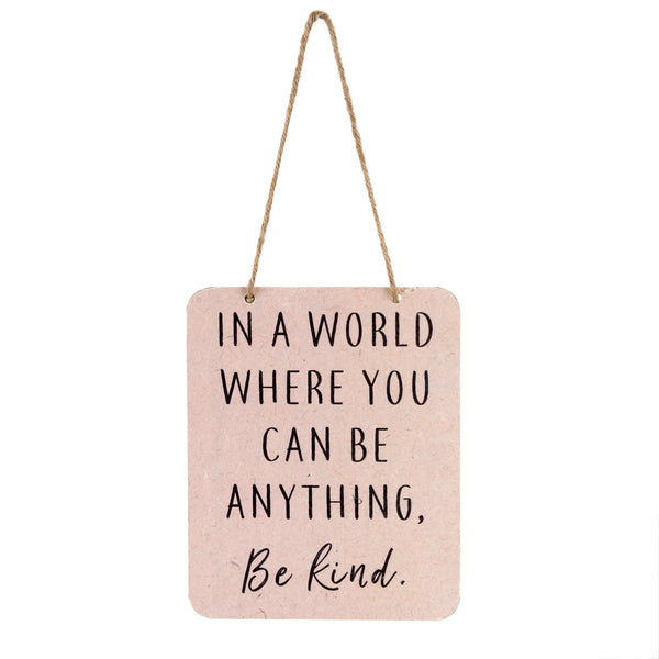 'In A World Where You Can Be Anything, Be Kind' Sign - Flamingo Boutique