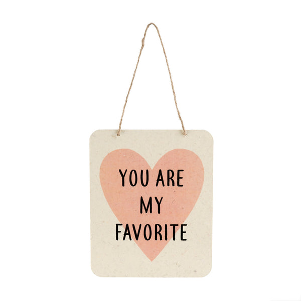 'You Are My My Favorite' Sign
