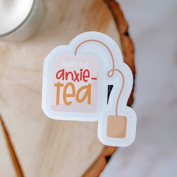 That's The Anxie-Tea Sticker