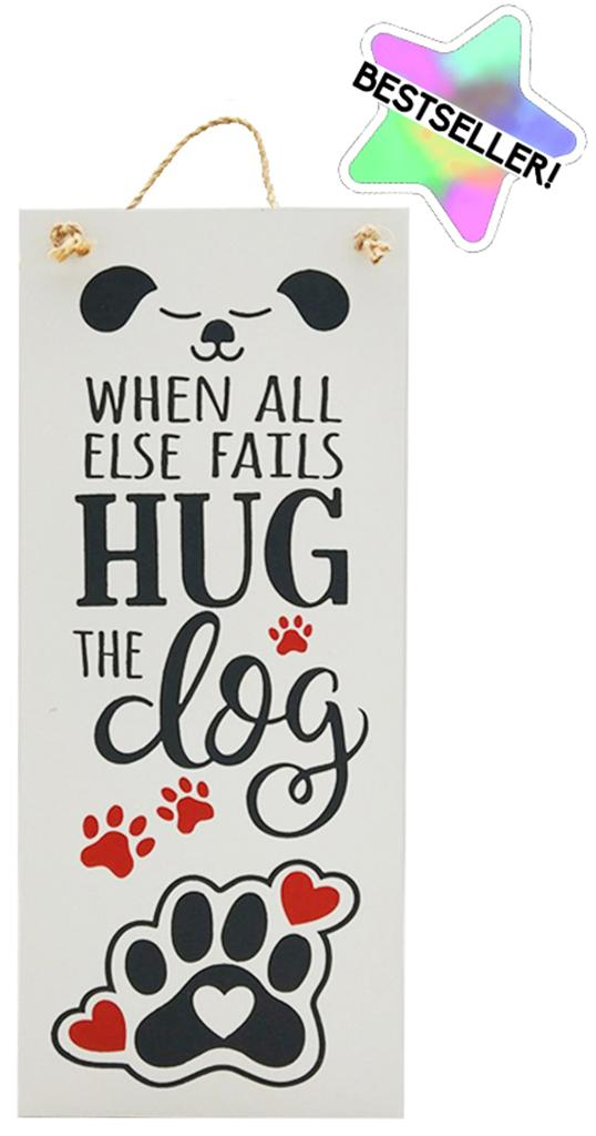 When All Else Fails Hug The Dog Sign - Flamingo Boutique