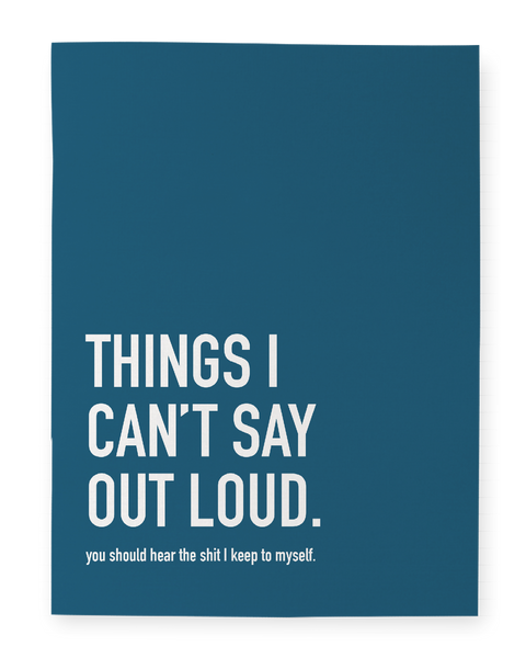 Things I Can't Say Out Loud - Notebook