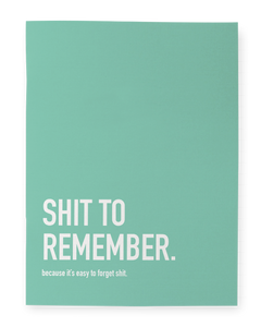 Shit To Remember - Notebook - Flamingo Boutique
