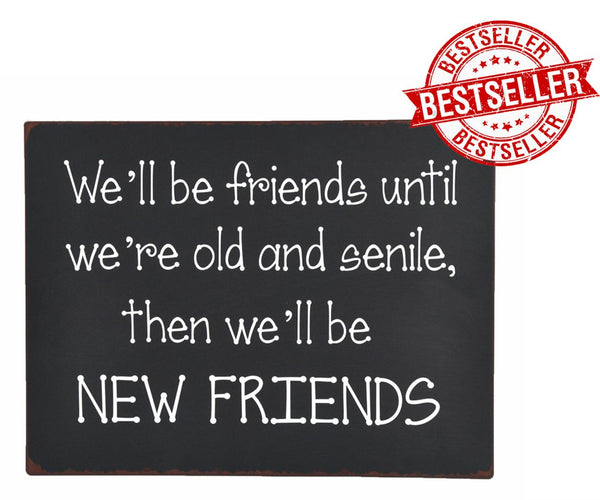 WE'LL BE FRIENDS SIGN - Flamingo Boutique