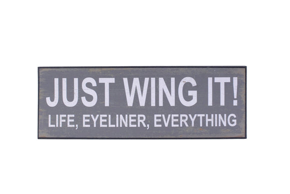 Just Wing It Sign