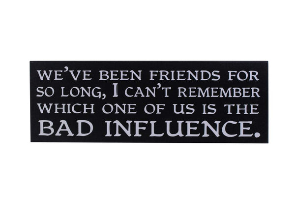 'Bad Influence' Sign