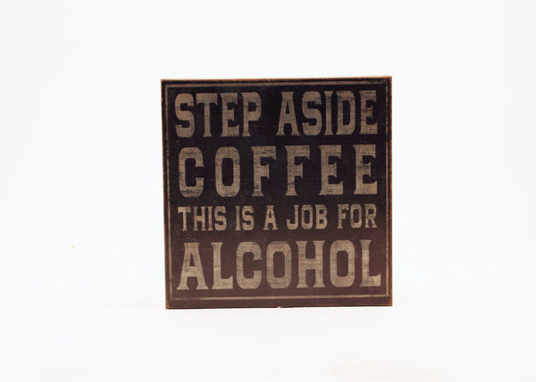 STEP ASIDE COFFEE SIGN