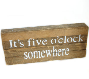 It's Five O'Clock Somewhere Sign 6 x 14 Reclaimed Wooden Sign - Flamingo Boutique